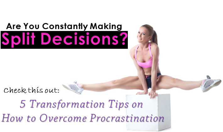 5 Transformation Tips on How to Overcome Procrastination
