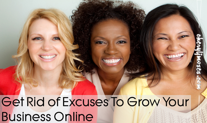 Getting Rid of Excuses to Grow Your Business Online