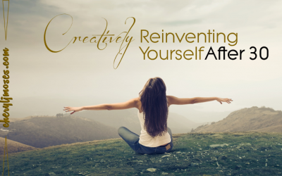 Creatively Reinventing Yourself After 30