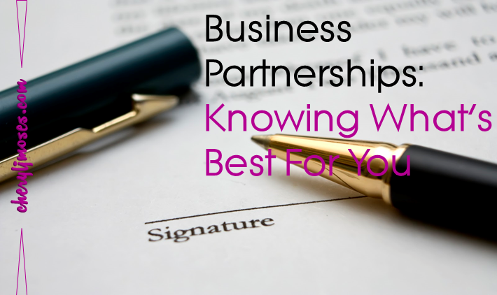 Business Partnerships: Knowing What's Best For You