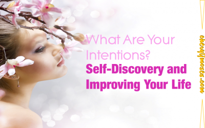 What are Your Intentions?: Self-Discovery and Improving Your Life