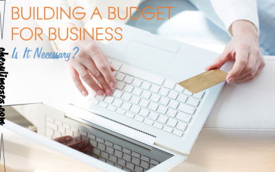 Building a Budget for Business: Is It Necessary?